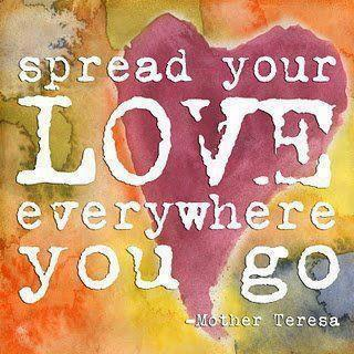 Mother Teresa - spread your love