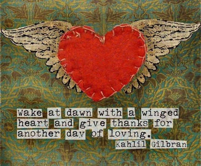 Kahlil Gibran - day of LOVEing